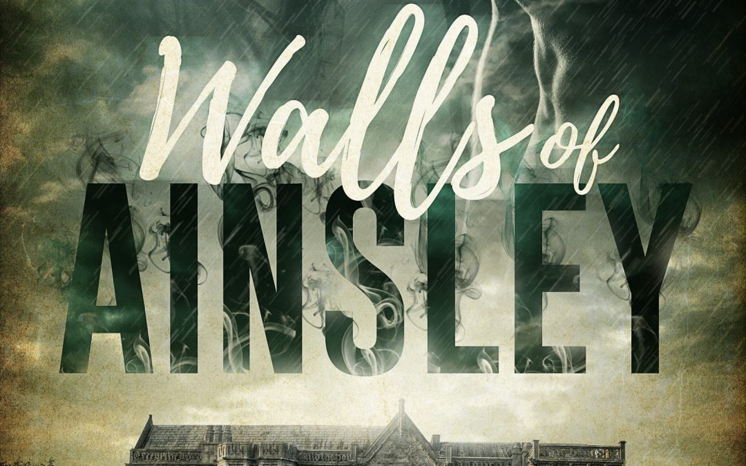 Release Day for Walls of Ainsley 11/10/2016 A Thriller/Suspense